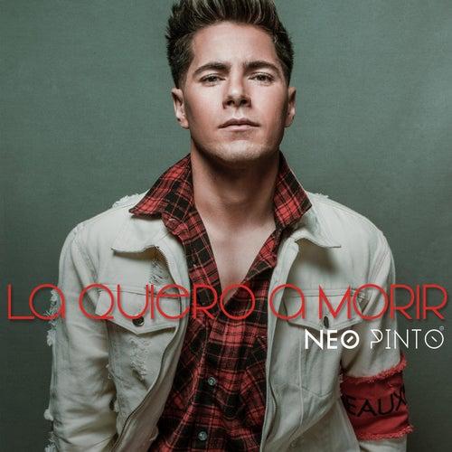 La Quiero a Morir by Neo Pinto