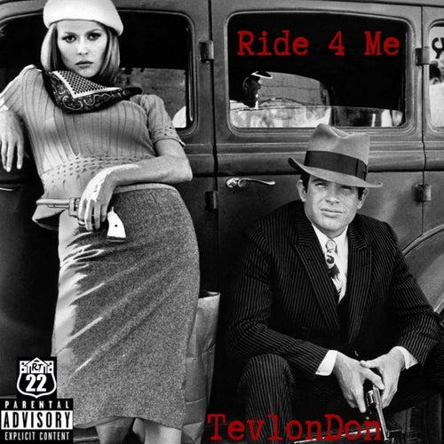 Ride 4 me von Tevlon Don