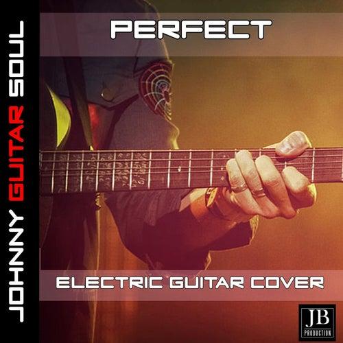 Perfect(Ed Sheeran) (Electric Guitar Cover) by Johnny Guitar Soul