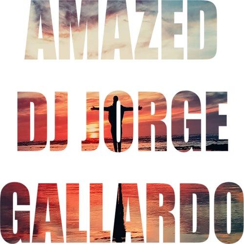Amazed (Radio edit) de DJ Jorge Gallardo