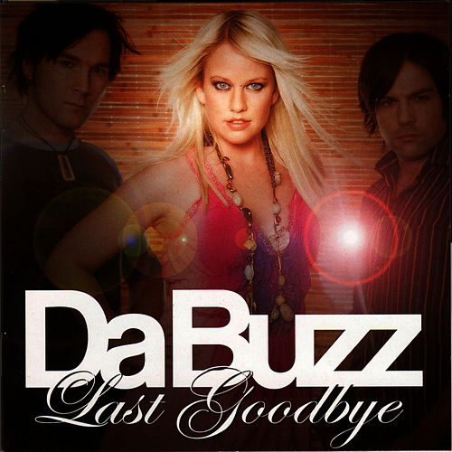 Last Goodbye by Da Buzz