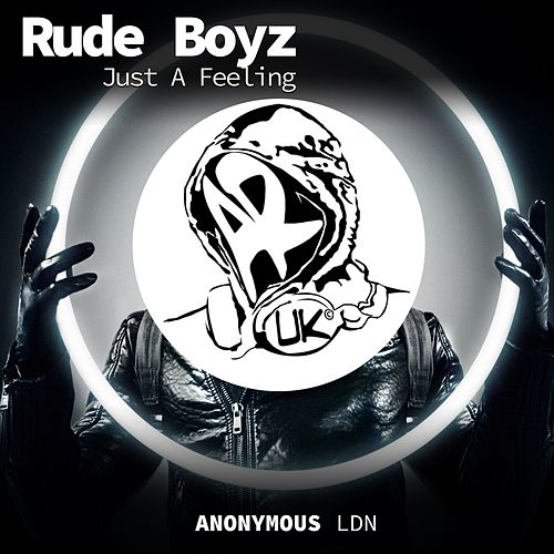 Just a Feeling de Rude Boyz