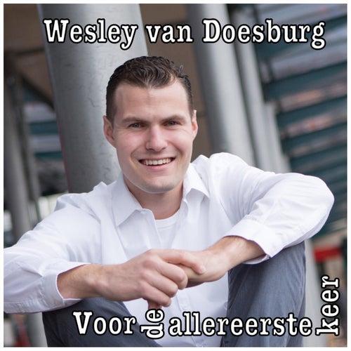 Voor De Allereerste Keer van Wesley Van Doesburg