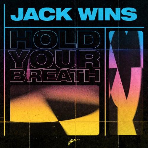 Hold Your Breath de Jack Wins