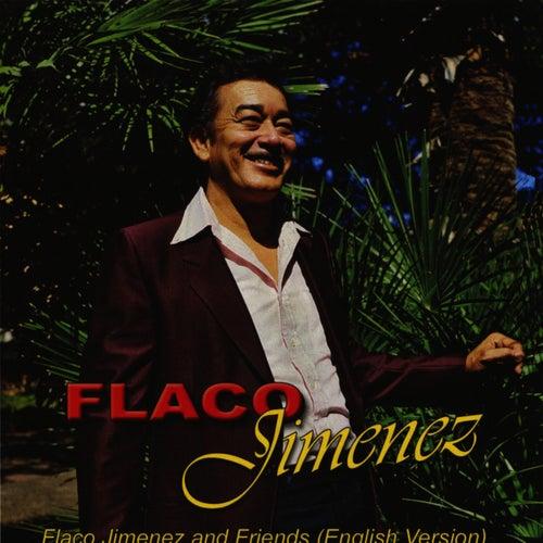 Flaco Jimenez and Friends - English Version de Flaco Jimenez