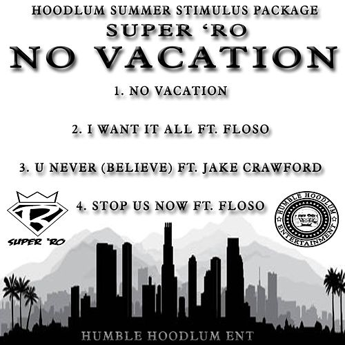 No Vacation by Super 'Ro