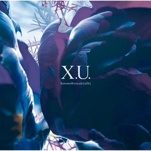 X.U. / scaPEGoat von SawanoHiroyuki[nZk]