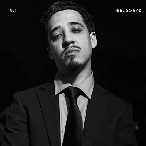 Feel So Bad by G.T.