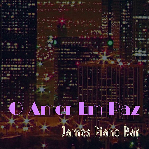 O amor em paz von James Piano Bar