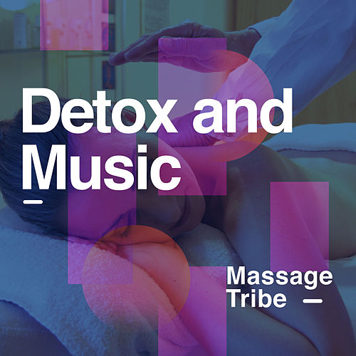 Detox and Music de Massage Tribe