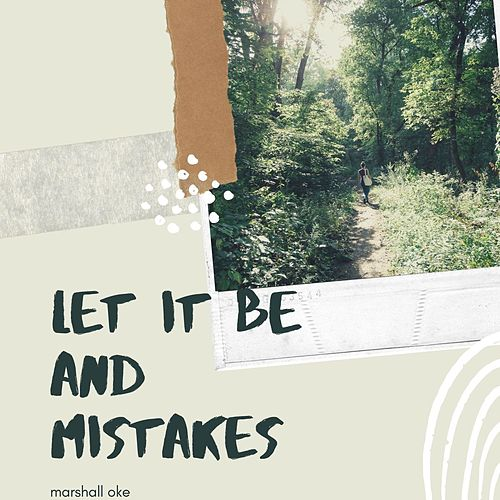 Let It Be and Mistakes von Marshall Oke