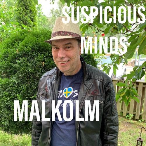 Suspicious Minds von Malkolm