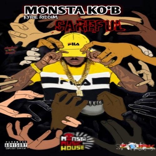 Careful by Monsta Ko'B