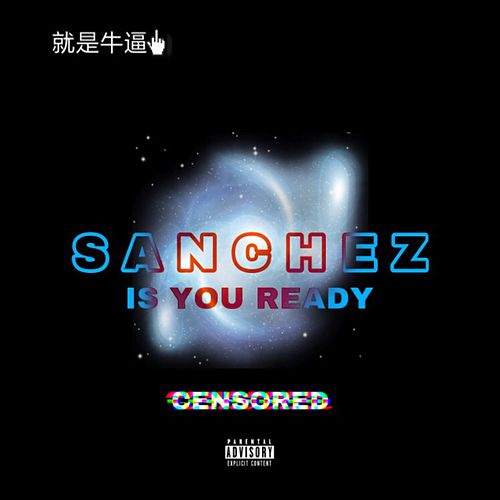 Is You Ready by Sanchez