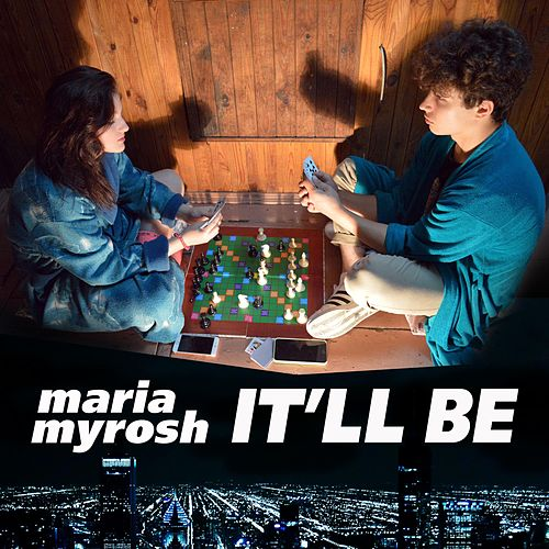 It'll Be by Maria Myrosh
