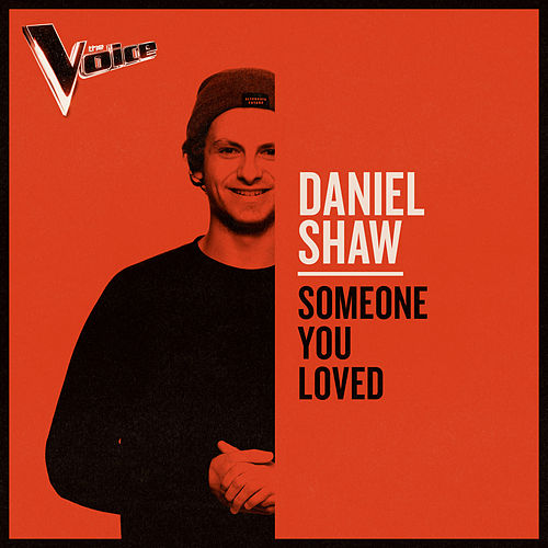 Someone You Loved (The Voice Australia 2019 Performance / Live) von Daniel Shaw