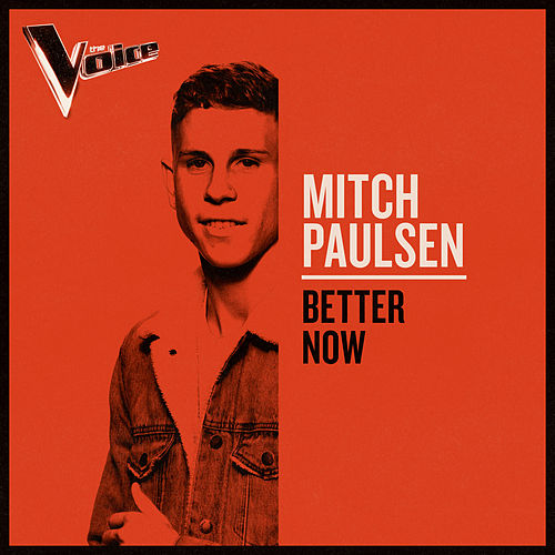 Better Now (The Voice Australia 2019 Performance / Live) de Mitch Paulsen