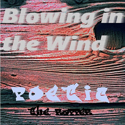 Blowing in the Wind (Bob Dylan Cover) von Poetic the Rapper