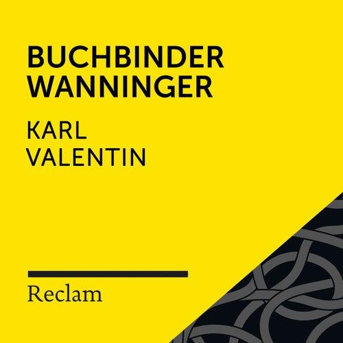 Karl Valentin: Buchbinder Wanninger (Reclam Hörbuch) von Reclam Hörbücher