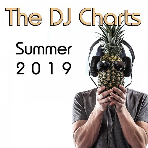 The DJ Charts Summer 2019 by Various Artists