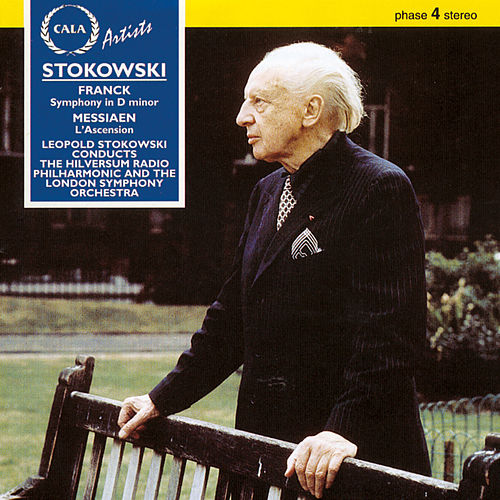 Franck: Symphony in D Minor - Messiaen: L'ascension, And Ravel, Chopin and Duparc von Leopold Stokowski