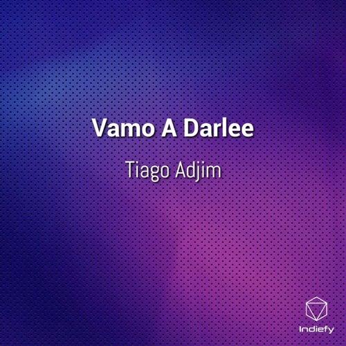 Vamo A Darlee de Tiago Adjim