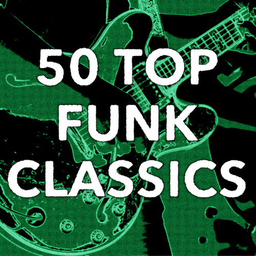 50 Top Funk Classics von Various Artists