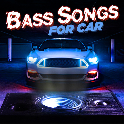 Bass Songs For Car de Various Artists