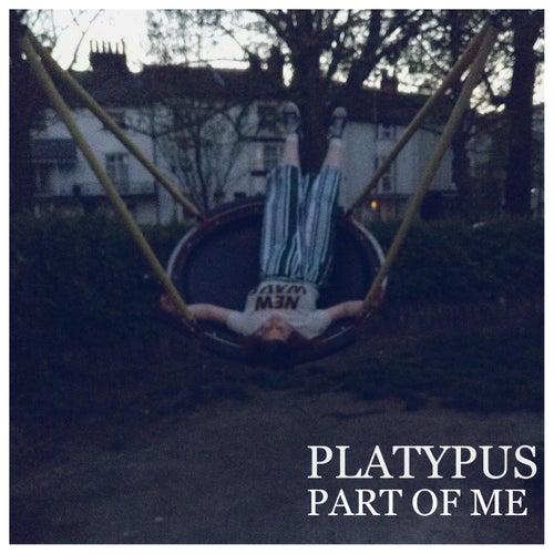 Part of Me von Platypus