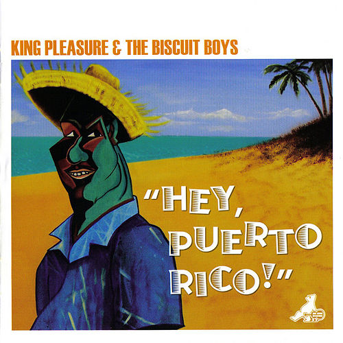'Hey Puerto Rico!' by King Pleasure