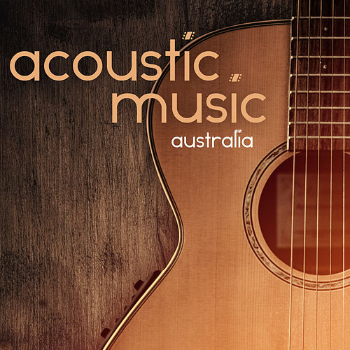 Acoustic Music Australia by Various Artists