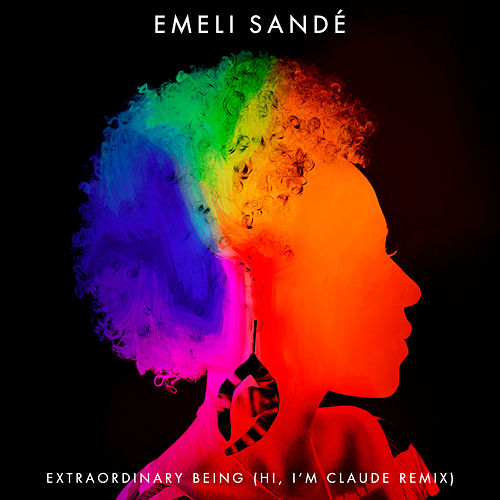Extraordinary Being (Hi, I'm Claude Remix) by Emeli Sandé