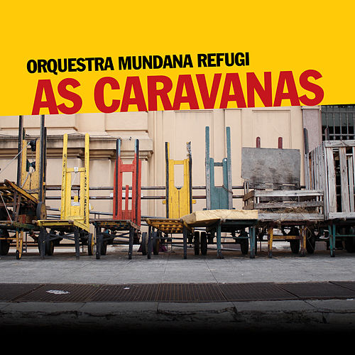As Caravanas de Orquestra Mundana Refugi