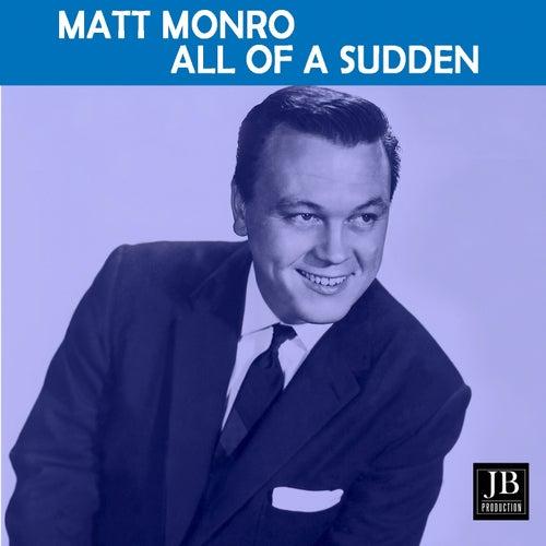 All Of A Sudden de Matt Monro