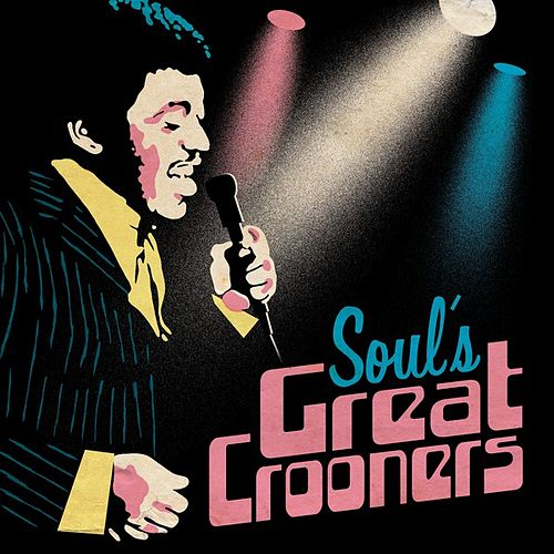 Soul's Great Crooners by Various Artists