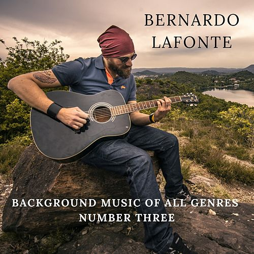 Background Music Of All Genres Number Three di Bernardo Lafonte