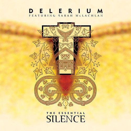 The Essential Silence de Delerium