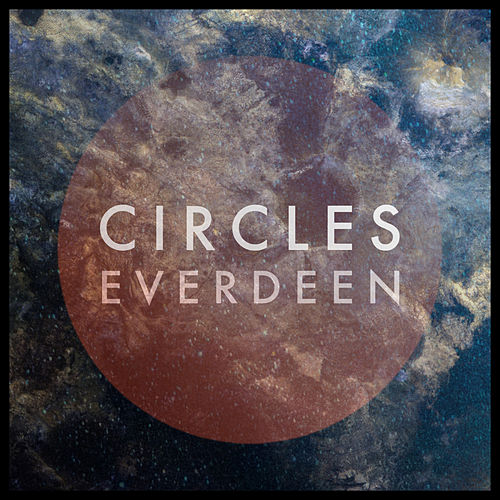 Circles by Everdeen