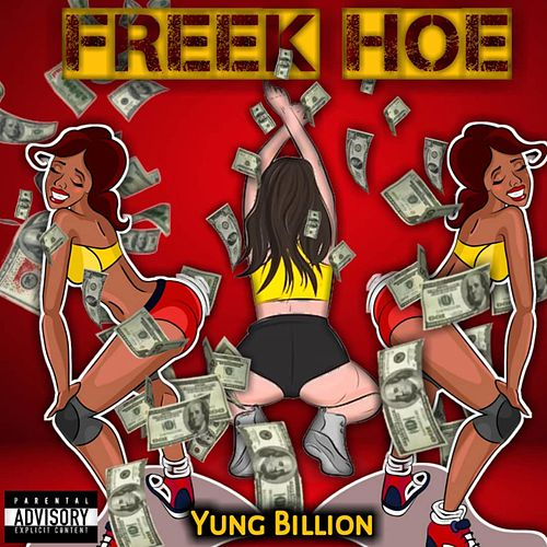 Freek Hoe by Yung Billion