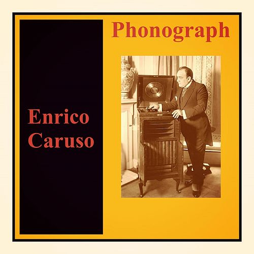 Phonograph by Enrico Caruso