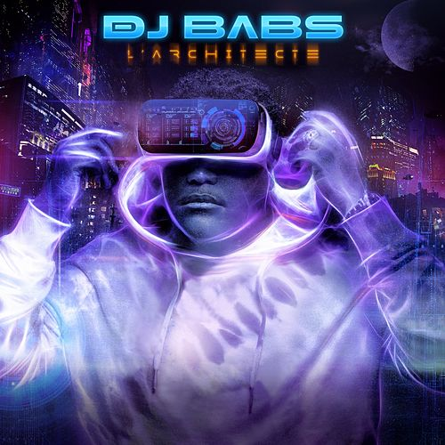 L'architecte de DJ Babs