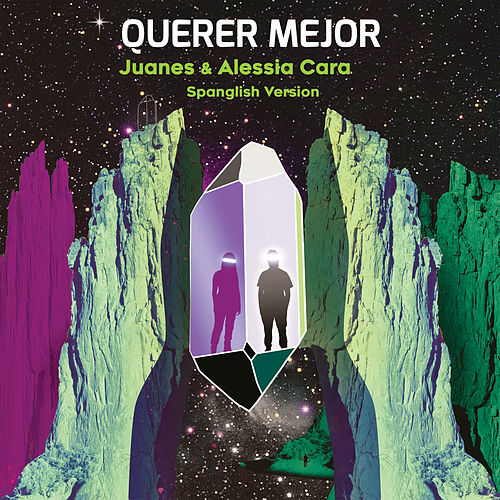 Querer Mejor (feat. Alessia Cara) (Spanglish Version) by Juanes