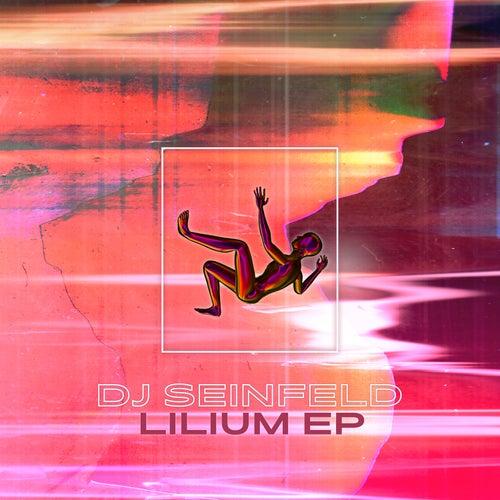 Lilium EP by DJ Seinfeld