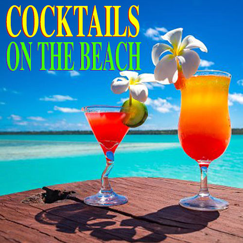 Cocktails On The Beach von Various Artists