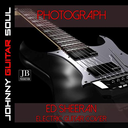 Photograph (Ed Sheeran ) (Electric Guitar Version) von Johnny Guitar Soul