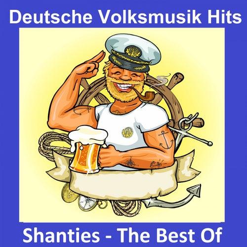 Deutsche Volksmusik Hits: Shanties - The Best Of von Various Artists
