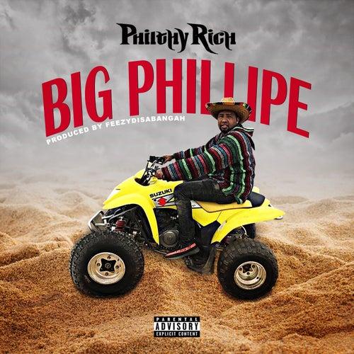 Big Phillipe von Philthy Rich