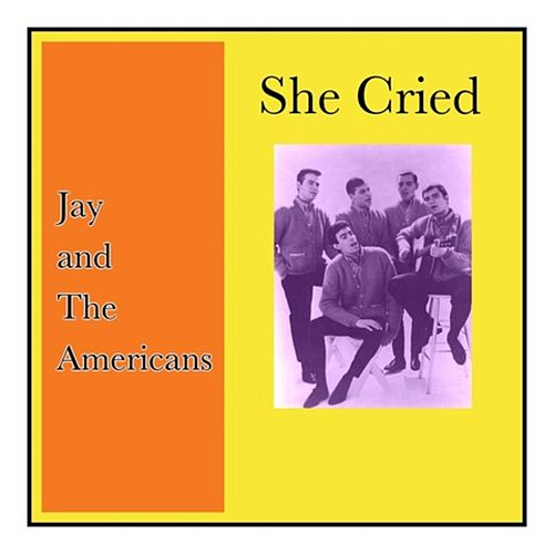 She Cried de Jay & The Americans