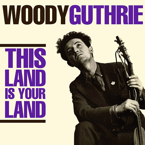 This Land Is Your Land de Woody Guthrie