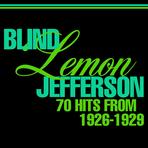 70 Hits From 1926-1929 by Blind Lemon Jefferson